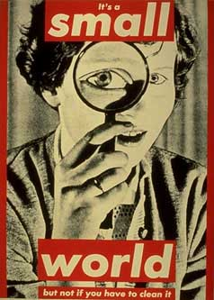 Barbara Kruger, It's a Small World, but Not if You Have to Clean It, 1990
